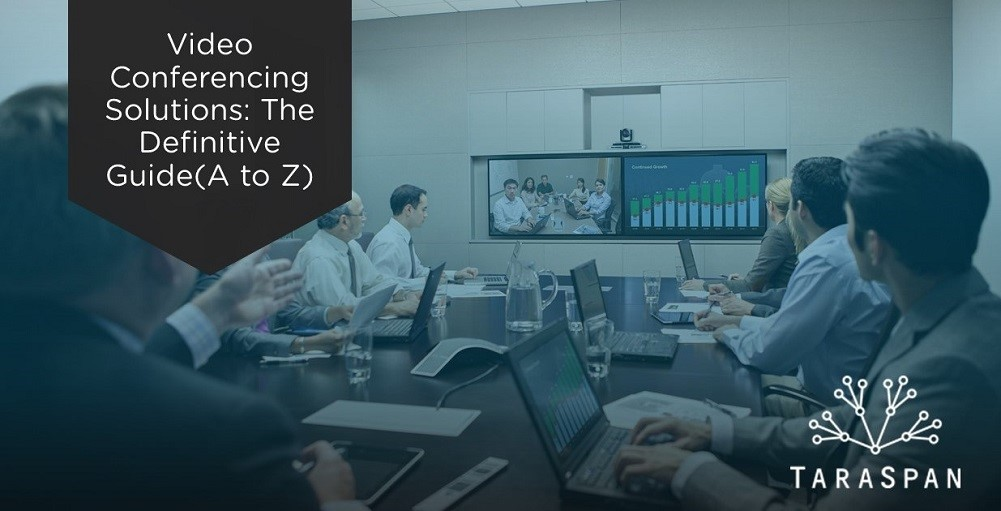 Video Conferencing Solutions: The Definitive Guide(A to Z)